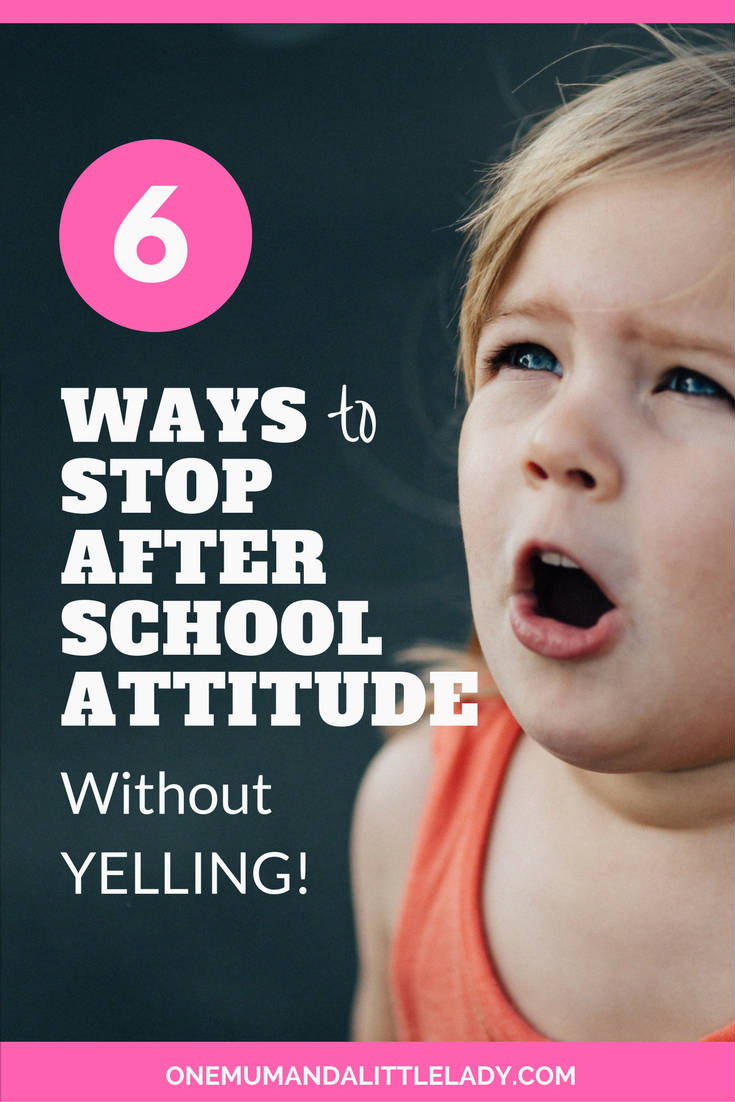 Try these 6 simple, but powerful, parenting tips & nip after school attitude in the bud - without YELLING!l