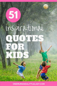 I Love these 51 powerful & 51 inspirational quotes for kids. They are a great tool to help give your children a motivational boost!