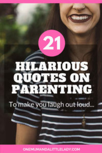 Want a jolly good laugh with some funny parenting quotes! These 21 hilarious quotes about parenting made me laugh out loud!