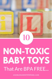 Wooden blocks and text reding '10 non toxic baby toys that are BPA free.'